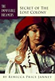 The Secret of the Lost Colony, Rebecca P. Janney, 1576730182
