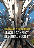 Racial Conflict in Global Society, Stone, 0745662617