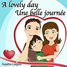 Children's French books: A lovely day. Une Belle Journée: Children's Picture English-French Picture book (Bilingual Edition),French books for kids.,Childrens ... books for children t. 14) (French Edition)