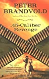 img - for .45-Caliber Revenge book / textbook / text book
