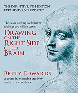 Book's Cover of Drawing on the Right Side of the Brain: A Course in Enhancing Creativity and Artistic Confidence: definitive 4th edition (Inglés) Tapa dura – Ilustrado, 1 marzo 2013