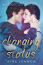Changing Status: A novella collection by Kyra Lennon
