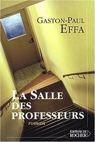 La salle des professeurs par Gaston-Paul Effa