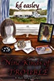 Nine Kinds of Trouble, Kd Easley, 0982529406