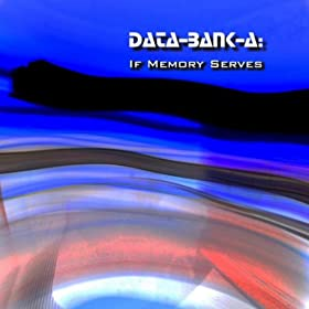 Data-Bank-A - If Memory Serves