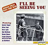 Songs That Won The War, Vol. 1:  I'll Be Seeing You { Various Artists