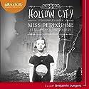 Hollow City (Miss Peregrine et les enfants particuliers 2) | Livre audio Auteur(s) : Ransom Riggs Narrateur(s) : Benjamin Jungers