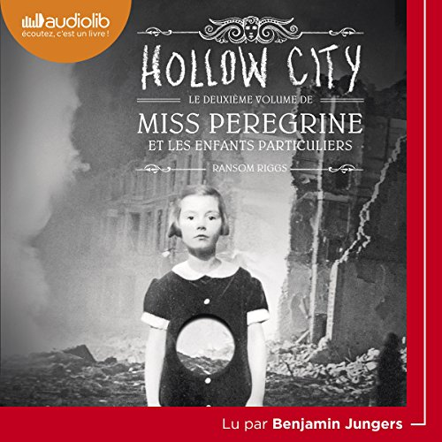 Hollow City: Miss Peregrine Et Les Enfants Particuliers 2