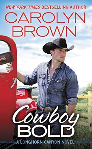 Cowboy Bold (Longhorn Canyon) (Series Longhorn)