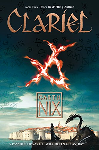 Clariel: The Lost Abhorsen (Old Kingdom Book 4) -