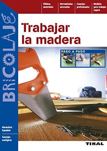 Trabajar La Madera Paso A Paso (Bricolaje nº 37)