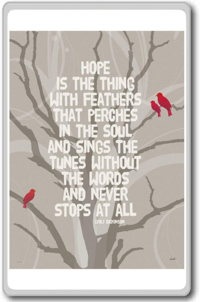 Hope Is The Thing With Feathers - Emily Dickinson - Motivational Quotes Fridge Magnet