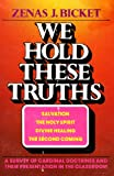 We Hold These Truths, Zenas J. Bicket, 0882436317