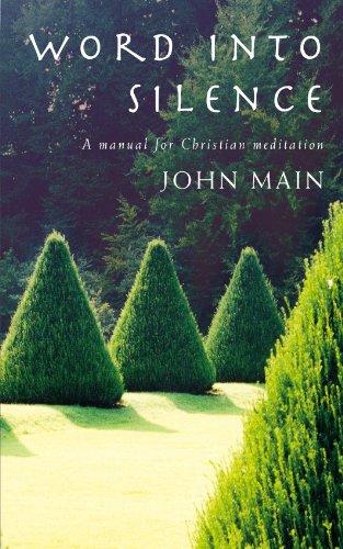 Word into Silence: A Manual for Christian Meditation (Main Manual)