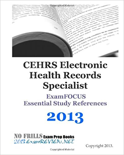 CEHRS Electronic Health Records Specialist ExamFOCUS Essential ...