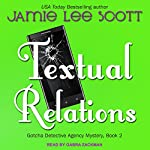 Textual Relations: Gotcha Detective Agency, Book 2 | Jamie Lee Scott