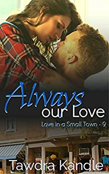Always Our Love (Love in a Small Town Book 9) by [Kandle, Tawdra]