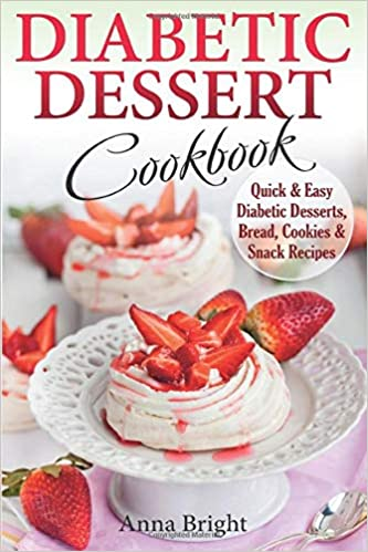 Amazon Com Diabetic Dessert Cookbook Quick And Easy