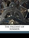 The Pageant of Summer, Richard Jefferies and Thomas Bird Mosher, 1177280930