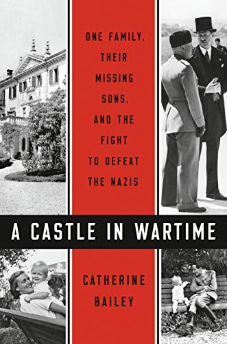 Book Cover: A Castle in Wartime: One Family, Their Missing Sons, and the Fight to Defeat the Nazis