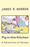 Pig in the Kitchen, James Marron, 1475246110
