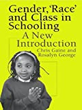 img - for Gender, 'Race' and Class in Schooling: A New Introduction by Gaine Dr Chris Gaine Chris George Ms Rosalyn George Rosalyn (1999-01-03) Paperback book / textbook / text book