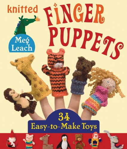 - Knitted Finger Puppets: 34 Easy-to-Make Toys