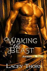 Waking the Beast (Awakening Pride Book 1)