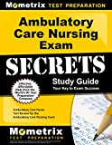 Ambulatory Care Nursing Exam Secrets Study