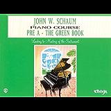 John W. Schaum Piano Course, Pre-A: The Green Book: For the Earliest Beginner (Piano)