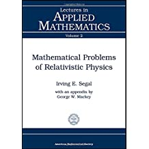 Mathematical Problems of Relativistic Physics