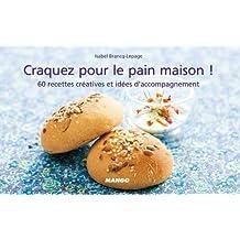 Craquez pour le pain maison ! (Craquez...) (French Edition)