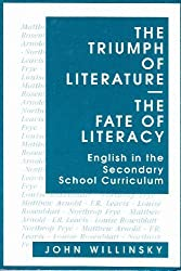 The Triumph of Literature: The Fate of Literacy (Language and Literacy Series)