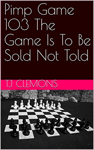 Amazon com: Pimp Game 103 The Game Is To Be Sold Not Told