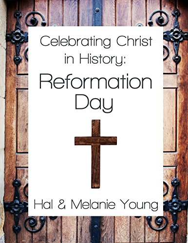 Celebrating Christ in History: Reformation Day -