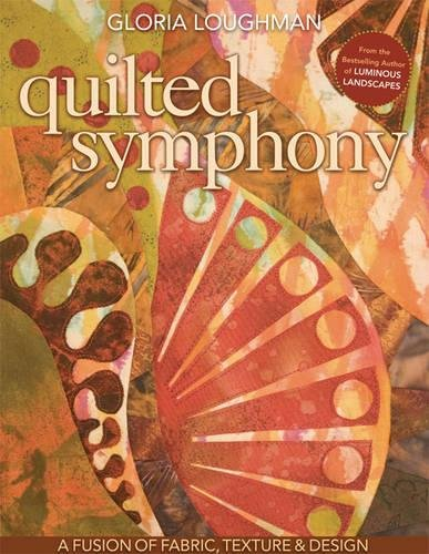 Quilted Symphony - A Fusion of Fabric, Texture & Design [With Pattern(s)]