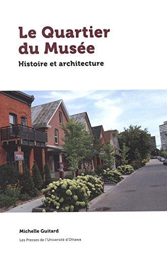 Le Quartier du Musée: Histoire et architecture (Etudes Regionales) (French Edition)