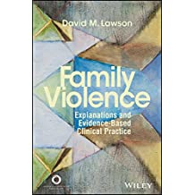 Family Violence: Explanations and Evidence-Based Clinical Practice