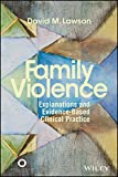 ACA Family Violence: Explanations and Evidence-Based Clinical Practice