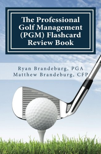 The Professional Golf Management (PGM) Flashcard Review Book: Comprehensive Flashcards for PGM Levels 1, 2, and 3 pdf epub