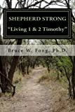 SHEPHERD STRONG Living 1 and 2 Timothy, Bruce Fong, 1481816470