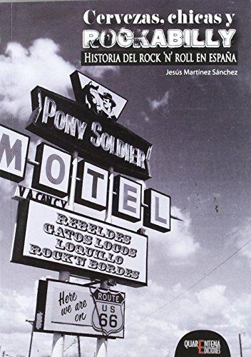 CERVEZAS, CHICAS Y ROCKABILLY. HISTORIA DEL ROCK'N'ROLL EN ESPAïA by JESïS MARTïNEZ SïNCHEZ (Folleto) 10 feb 2012