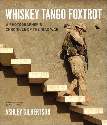Whiskey Tango Foxtrot - A Photographer′s Chronicle  Of The Iraq War: A Photographer's Chronicle Of The Iraq War Descargar Epub