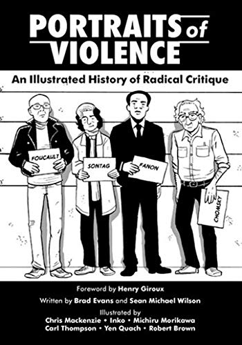 - Portraits of Violence: An Illustrated History of Radical Thinking