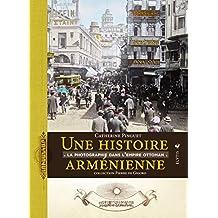 Une histoire arménienne: Photographie dans l'Empire ottoman (La)