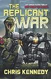 The Replicant War (Worlds at War Saga) (Volume 1)