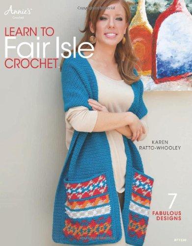 - Learn to Fair Isle Crochet (Annie's Crochet)