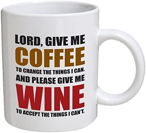 Funny Mug Lord Give Me Coffee To Change The Things I Can And Please Give Me Wine 11 Oz Coffee Mugs Funny Inspirational And Sarcasm Kitchen Dining