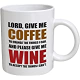 Funny Mug - Lord, give me coffee to change the things I can. And please give me wine - 11 OZ Coffee Mugs - Funny…