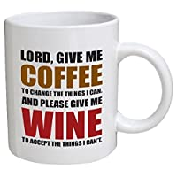Funny Mug - Lord, give me coffee to change the things I can. And please give me...